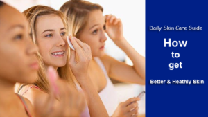 girls-how-to-get-Better-Heathly-Skin-daily-care-guide
